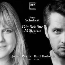 Franz Schubert Die Schöne Müllerin op. 25, D. 795 <p></p>Karol Kozlowski – tenor, Jolanta Pawlik – piano<p></p>DUX 0588